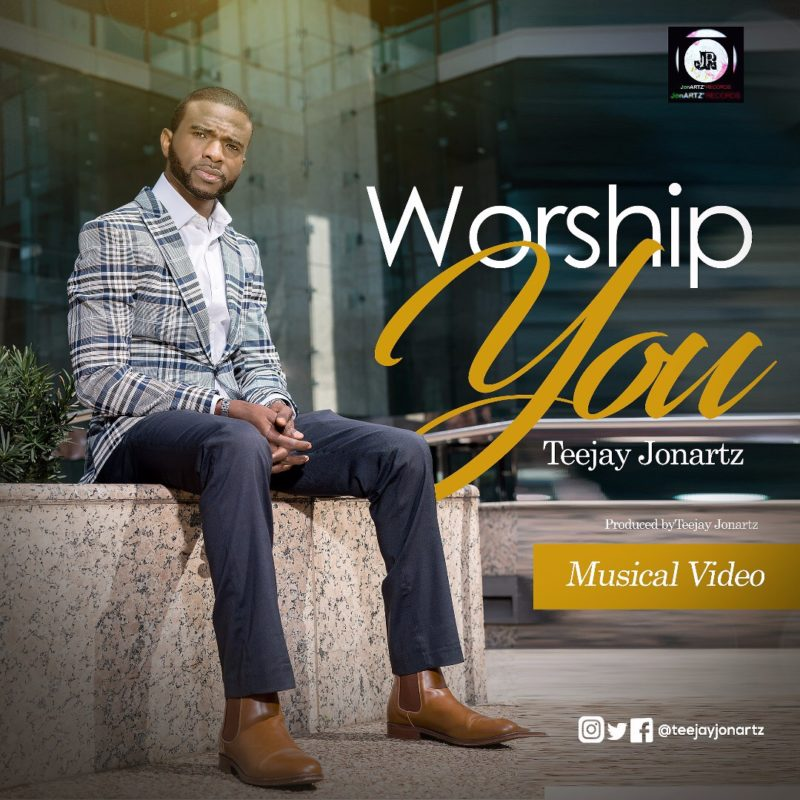 Teejay Jonartz - Worship You