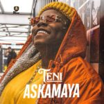 Teni – Askamaya [New Video]