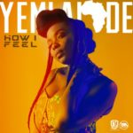 Yemi Alade – How I Feel [New Song]