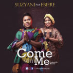 Suzyani – Come With Me Feat. Ebiere [New Song]