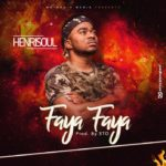 Henrisoul – Faya Faya [New Song]