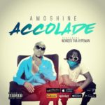 "Charles Okocha (Amoshine) – ""Accolade"" f. Wonda Tha Hype Man [New Song]"
