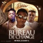 "Pablow – ""Bureau De Change"" feat. Mr Real & Danny S [New Song]"
