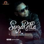 """Jazzman Olofin – """"Sugar Rella"""" (Prod. Dapiano) [New Song]"""