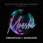 Obrafuor – Moesha ft. Sarkodie [New Song]