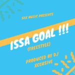 DJ Xclusive – Issa Goal [ New Song + Video]