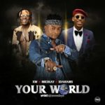 XW – Your World ft. Mr 2kay & Idahams [New Song + Video]