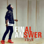 A'dam – Final Answer [New Song]