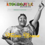 Thelma Benson – Atogbojule (Dependable God) [New Song]