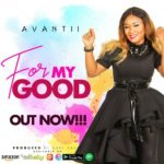 Avantii Uzor – For My Good [New Song]