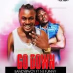 BandyBwoy ft. Nii Funny – Go Down [New Song]