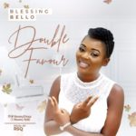 Blessing Bello – Double Favour [New Song]