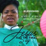 Blessings – Jesus has the Final Say [New Song + Video]
