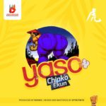 Chinko Ekun – Yaso [New Song]