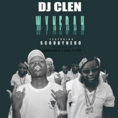 DJ Clen - WyneDah ft. ScoobyNero