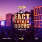 DJ Joejo – Road To Fact Durban Rocks (Gqom Mix) [New Song]