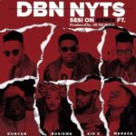 Dbn Nyts ft. Busiswa, Kid X, Duncan & Maraza – Sesi On [Remix]