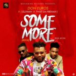 Don Euros – Some More (Refix) ft. Ellyman X Twist Da Fireman [New Song]