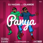 Dj Hazan – Panya Ft. Olamide [New Song]