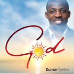 Dunsin Oyekan – GOD [New Song]