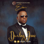 Eben – Darling Jesus [New Song]