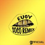 Eugy x Wizkid – Soco [Remix]
