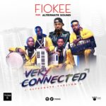 Fiokee – Very Connected ft. Alternate Sound [New Video]
