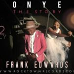Frank Edwards – Onye (The Story) [ThrowBack Hit Song]
