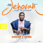 Godstime E. Okorie – Jehovah Must Be Praised [New Song]