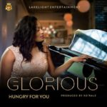 Glorious – Hungry For You [New Song]
