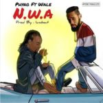 Phyno – N.W.A ft. Wale [New Song]