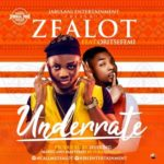 Zealot – Underrate ft. Oritsefemi [New Song]