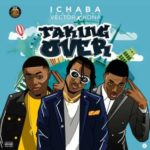 Ichaba – Taking Over ft. Vector & Kona [New Song]
