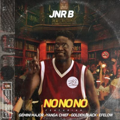 Jnr B ft. Efelow, Golden Black, Yanga Chief & Gemini Major - No No No