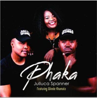 Julluca Spanner - Phaka ft. Winnie Khumalo