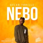 Kelar Thrillz – Nebo [New Song]
