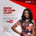 Kome Udu – Show Me Your Glory [New Song + Video]