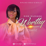 Kike Mudiaga – Worthy  [New Song]
