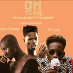 King Promise ft. Kwesi Arthur & Mr. Eazi – Oh Yeah (Remix)