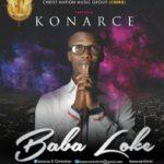 Konarce – Baba Loke (Our Heavenly Father) | @konarce4christ [NEW MUSIC]