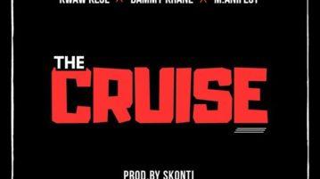Kwaw Kese x Dammy Krane x M.anifest - The Cruise
