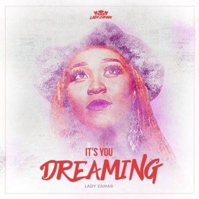 Lady Zamar - It's You Dreaming
