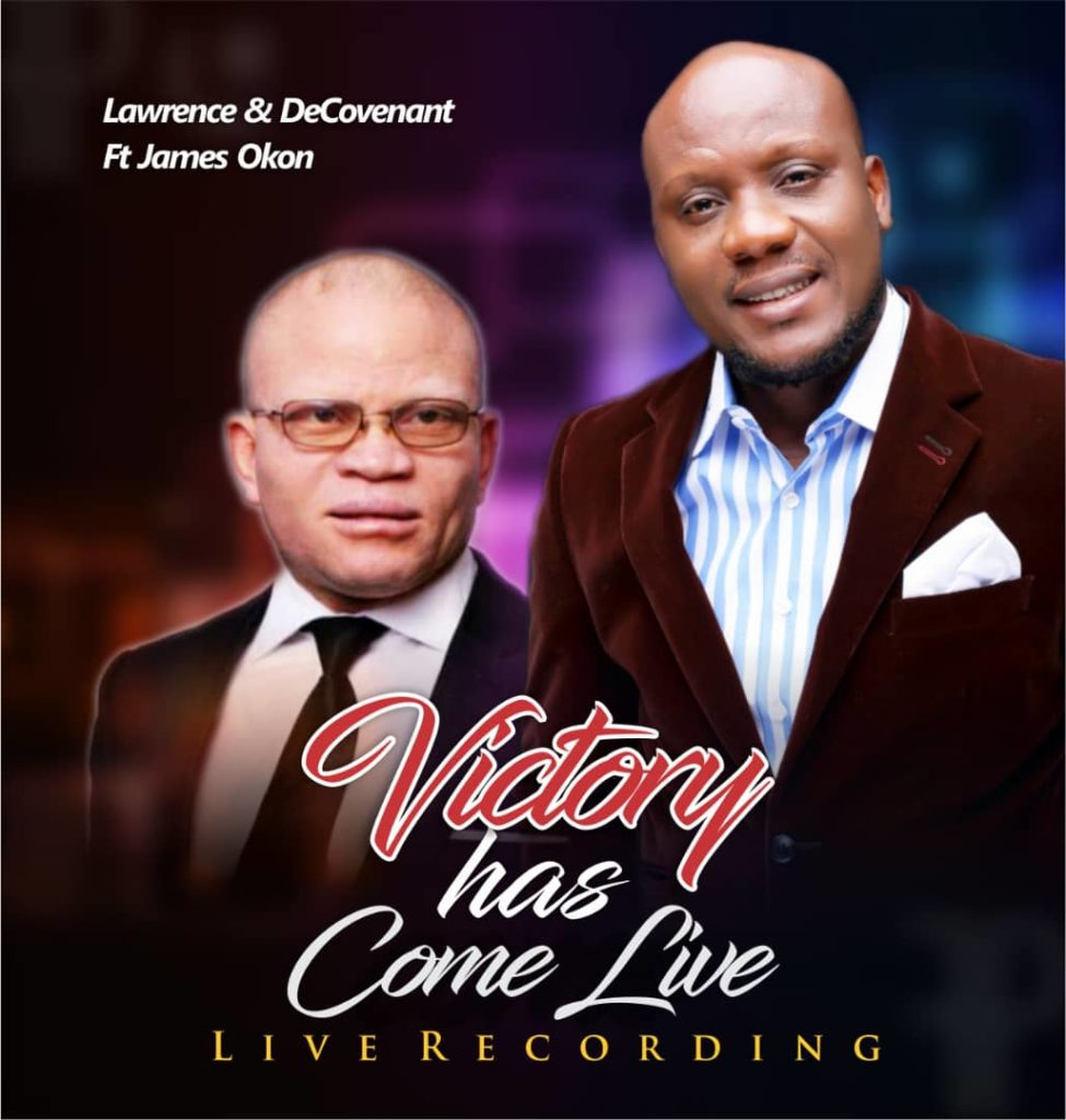 Lawrence and De'Covenant - Victory Has Come ft. James Okon