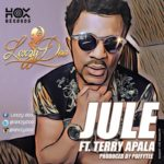 Lexzy Doo ft. Terry Apala – Jule [New Song]