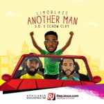 Limoblaze – Another Man ft. S.O. & Echow Clay [New Song]