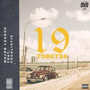 Major League - 19 Tobetsa ft. Focalistic