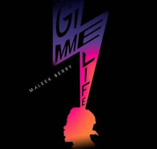 Maleek Berry - Gimme Life
