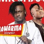 Mr Shaa ft. Idowest – Shawarma [New Song]