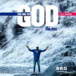 Mr. Kee – You are My God [New Song]