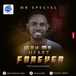 Mr. Special – Won My Heart Forever [New Song]